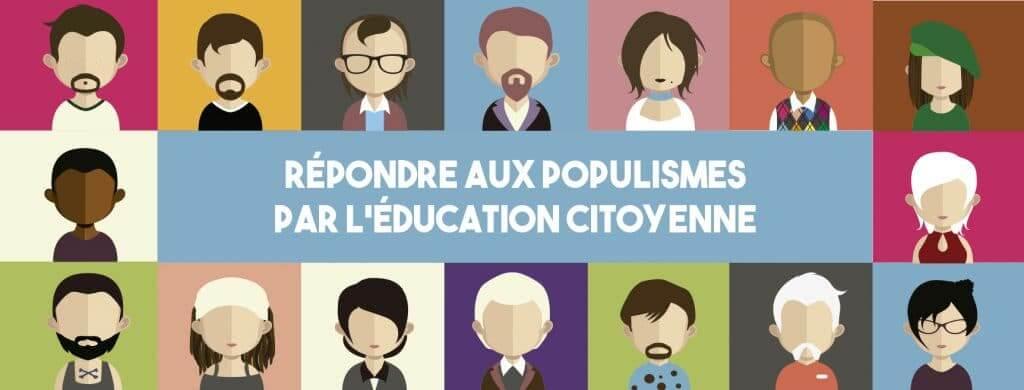 Répondre aux populismes par l'éducation citoyenne